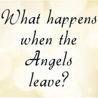 What Happens When The Angels Leave?