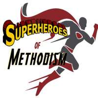 Superheroes of Methodism